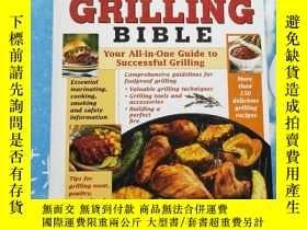 二手書博民逛書店THE罕見GRILLING BIBLE【精裝英文版】Y20280