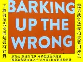 二手書博民逛書店Barking罕見Up the Wrong Tree The Surprising Science Behind