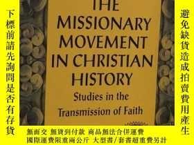 二手書博民逛書店THE罕見MISSIONARY MOVEMENT IN CHRISTIAN HISTORY:Studies in