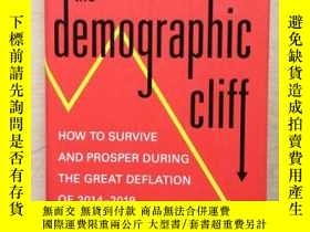 二手書博民逛書店The罕見Demographic Cliff 如何在2014-2