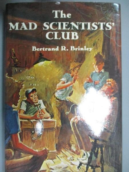 【書寶二手書T1/百科全書_HNM】The Mad Scientists' Club_Brinley, Bertrand R./ Geer, Charles (ILT)