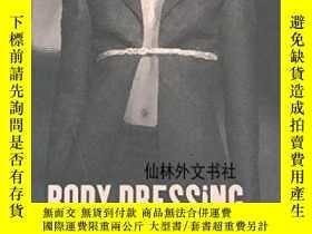二手書博民逛書店【罕見】Body Dressing 2001年出版Y27248