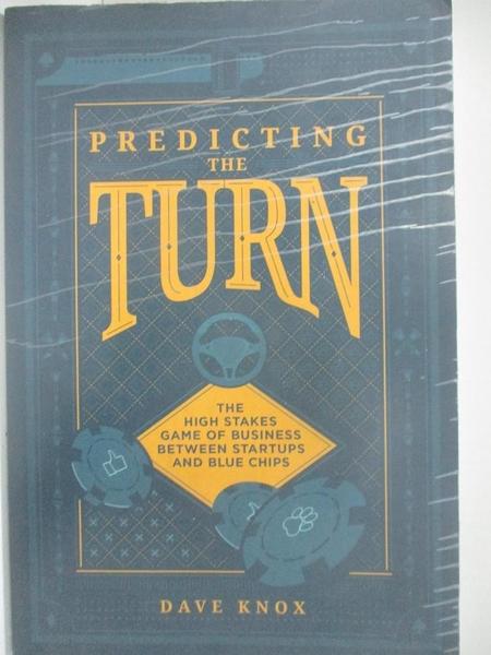 【書寶二手書T1/財經企管_DU2】Predicting the Turn: The High Stakes Game of Business..