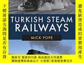二手書博民逛書店Turkish罕見Steam Railways-土耳其蒸汽鐵路Y414958 出版2020