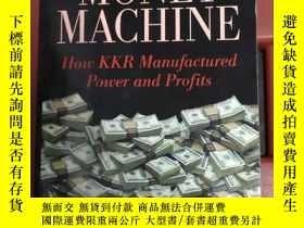 二手書博民逛書店The罕見Money Machine:How KKR manufactured Power and Profits