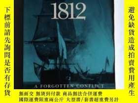 二手書博民逛書店The罕見War of 1812: A FORGOTTEN CONFLICT-1812年的戰爭:一場被遺忘的沖突奇