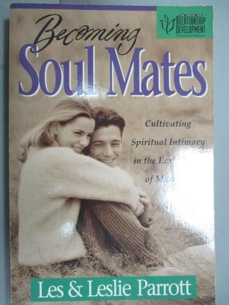 【書寶二手書T6/心靈成長_GTD】Becoming Soul Mates_Les Parrott