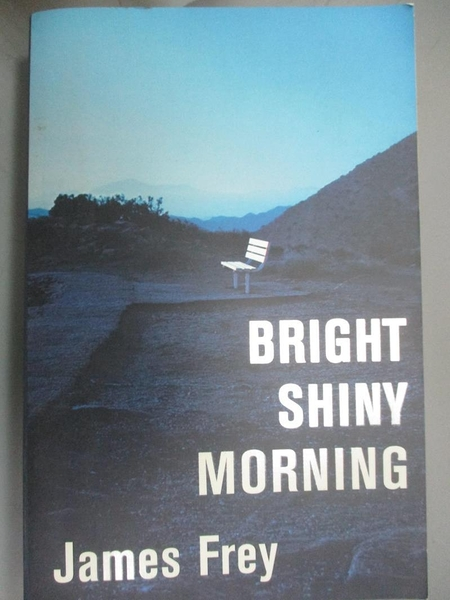 【書寶二手書T8/原文小說_QXV】Bright Shiny Morning_James Frey