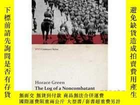 二手書博民逛書店The罕見Log of a Noncombatant (WWI Centenary S...-一個非戰鬥人員的日誌