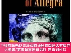 二手書博民逛書店The罕見Mystery Of AllegraY255174 Peter Foreman Oxford Uni