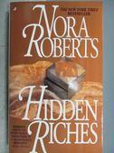 【書寶二手書T7/原文小說_MKB】Hidden Riches_Nora Roberts
