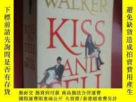 二手書博民逛書店Kiss罕見and Tell 英文原版大32開 883PY146