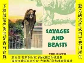 二手書博民逛書店Savages罕見And BeastsY255562 Nigel Rothfels Johns Hopkins