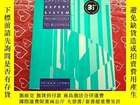 二手書博民逛書店APPLYING罕見EXPERT SYSTEM TECHNOLOGY TO BUSINESS[後面帶東西,請看圖,