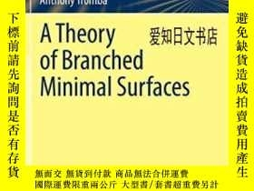 二手書博民逛書店【罕見】2012年出版 A Theory Of Branched Minimal SurfacesY17557