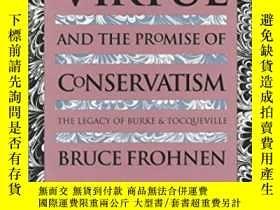 二手書博民逛書店Virtue罕見And The Promise Of ConservatismY256260 Bruce Fr
