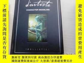 二手書博民逛書店D artiste:Character罕見ModelingY127742 ballistic publishi