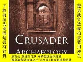二手書博民逛書店Crusader罕見Archaeology: The Mater