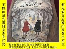 二手書博民逛書店THE罕見SWALLOW:A GHOST STORYY310945 CHARIS COTTER 出版201