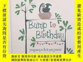二手書博民逛書店Bump罕見to Birthday-pregnancy&firs