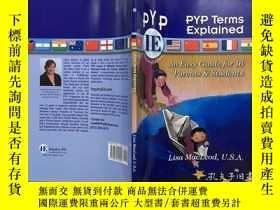 二手書博民逛書店Pyp罕見Terms Explained: An Easy Guide for Ib Parents & Stud