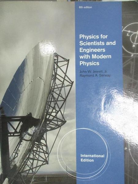 【書寶二手書T1/大學理工醫_ZJR】Physics for Scientists and Engineers...8/e