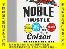 二手書博民逛書店The罕見Noble Hustle: Poker, Beef Jerky, And DeathY362136