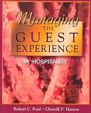 二手書博民逛書店 《Managing the Guest Experience in Hospitality》 R2Y ISBN:0766814157│Delmar Pub