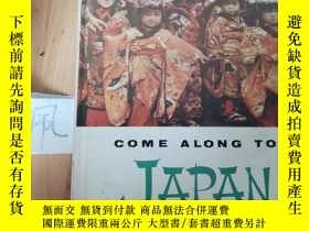 二手書博民逛書店COME罕見ALONG TO JAPANY15335