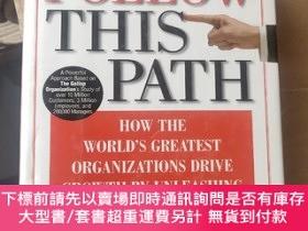 二手書博民逛書店Follow罕見this Path How the Worlds Greatest Organizations D