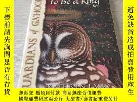二手書博民逛書店Guardians罕見of Ga Hoole #11: To Be A KingY437597 Kathryn