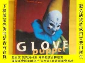 二手書博民逛書店GLOVE罕見PUPPET 英文原版 大32開 品好Y85718