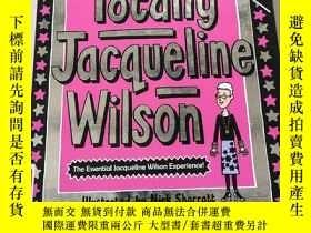 二手書博民逛書店Totally罕見Jacqueline wilson:完全是傑奎琳·威爾遜。Y212829