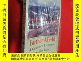 二手書博民逛書店Farther罕見Afield: A Gardener s Excursions ( 小16開 ) 【詳見圖】