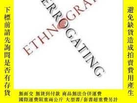 二手書博民逛書店Interrogating罕見Ethnography-審問民族誌Y436638 Steven Lubet Ox