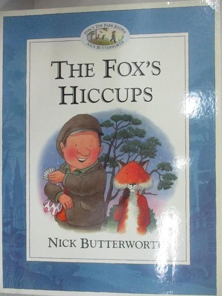 【書寶二手書T2/少年童書_D65】The Fox s Hiccups_Nick Butterworth