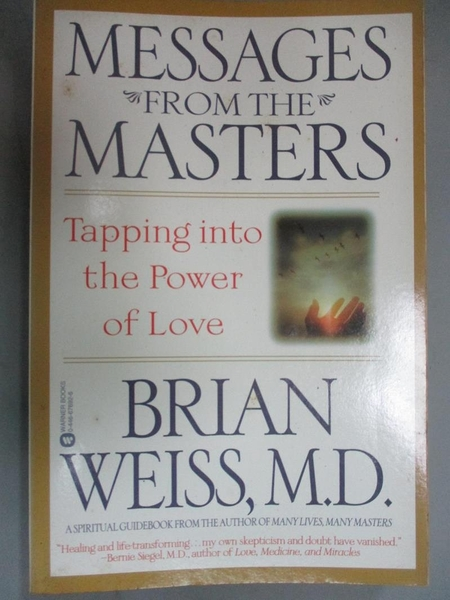 【書寶二手書T7/心靈成長_IJV】Messages from the Masters: Tapping Into the Power of Love_Weiss, Brian