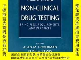 二手書博民逛書店Pediatric罕見Non-Clinical Drug Testing: Principles, Require