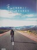 【書寶二手書T4/旅遊_OON】夢想這條路踏上了,跪著也要走完_Peter Su