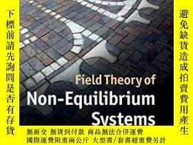 二手書博民逛書店Field罕見Theory Of Non-equilibrium SystemsY255562 Alex Ka
