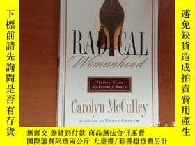 二手書博民逛書店Radical罕見Womanhood: Feminine Faith in a Feminist World(有勾