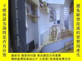 二手書博民逛書店150罕見Best Mini Interior Ideas(24開,精裝)Y5460 Francesc Zam