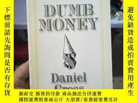 二手書博民逛書店Dumb罕見Money: How Our Greatest Fi