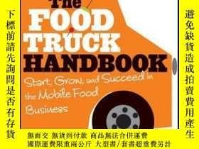 二手書博民逛書店The罕見Food Truck Handbook: Start, Grow, and Succeed in the