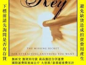 二手書博民逛書店The罕見Key: The Missing Secret for Attracting Anything You