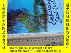 二手書博民逛書店英文原版罕見Embracing Soul Care: Making Space for What Matters