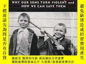 二手書博民逛書店Lost罕見Boys: Why Our Sons Turn Violent and How We Can Save