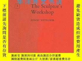二手書博民逛書店【罕見】The sculptor s workshop: Tra