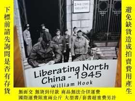二手書博民逛書店Liberating罕見North China - 1945: