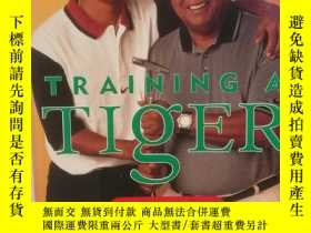 二手書博民逛書店老虎伍茲養成記:一個父親的回憶罕見Training a Tige